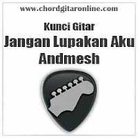 Chord Kunci Gitar Amdmesh Jangan Lupakan Aku