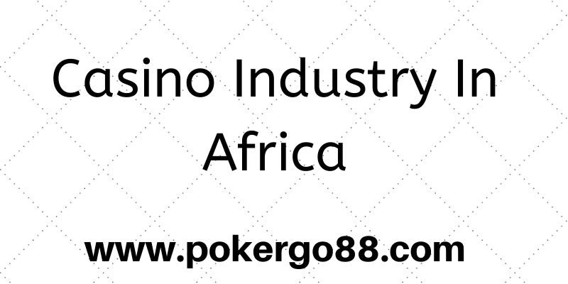 Casino Industry In Africa