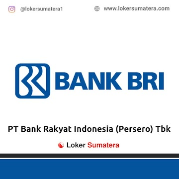 Lowongan Kerja Duri: PT Bank Rakyat Indonesia (Persero) November 2020