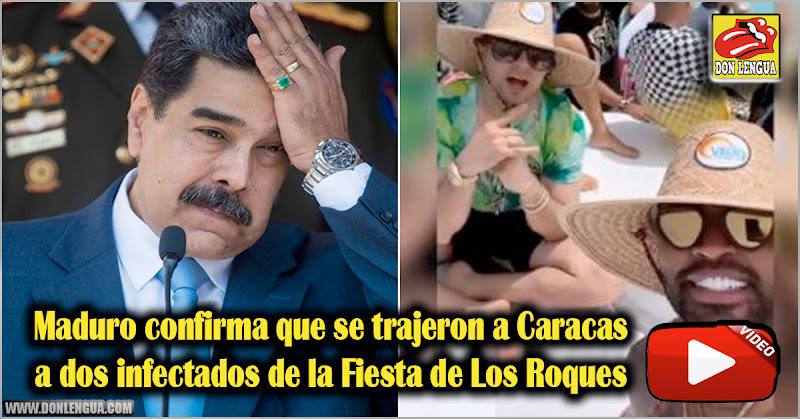 Maduro confirma que se trajeron a Caracas a dos infectados de la Fiesta de Los Roques