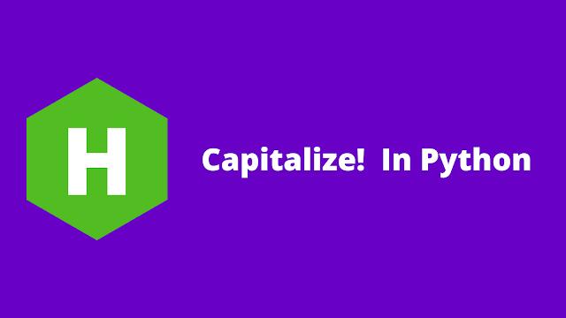 HackerRank Capitalize! in python problem solution
