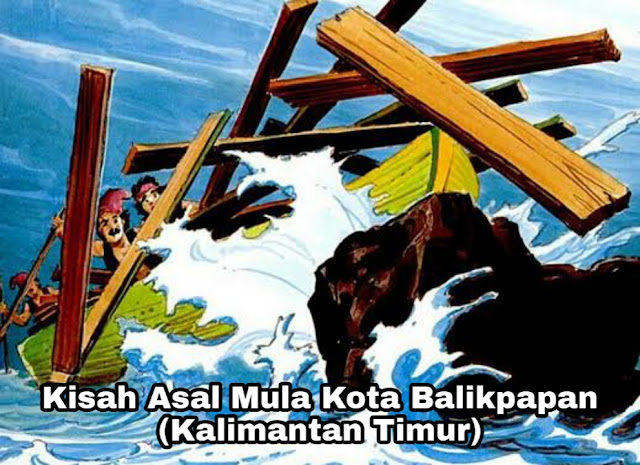 Kisah Panglima Sendong – Asal Mula Kota Balikpapan (Kalimantan Timur)