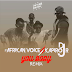 Afrikan Voice Feat. Dj Kapiro jr - Your Body (Afro Remix) [Download]