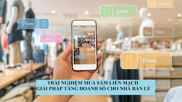 Trải nghiệm mua sắm liền mạch: bí quyết tăng doanh số cho nhà bán lẻ