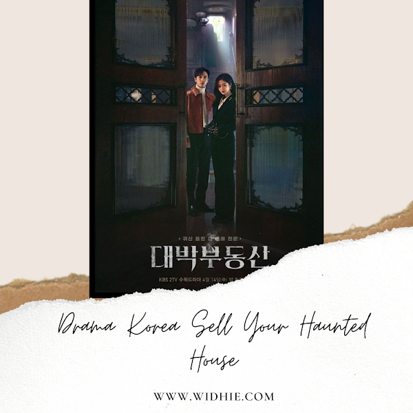 Review Drama Korea Sell Your Haunted House