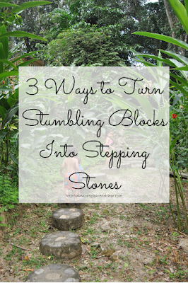 "Stepping Stones in a tropical garden with text overlay ""3 Ways to Turn Stumbling Blocks into Stepping Stones"""