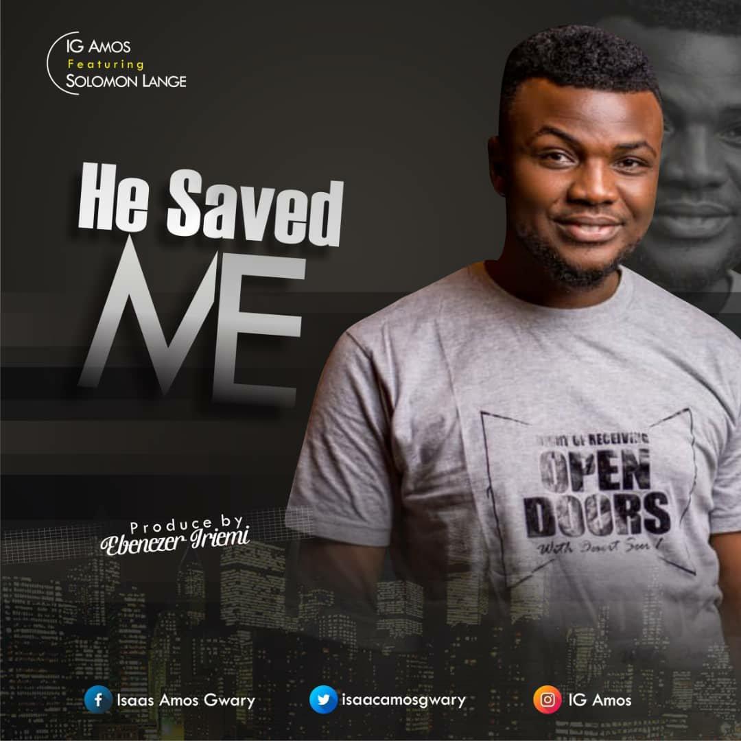 IG Amos - He Saved Me Mp3 Download