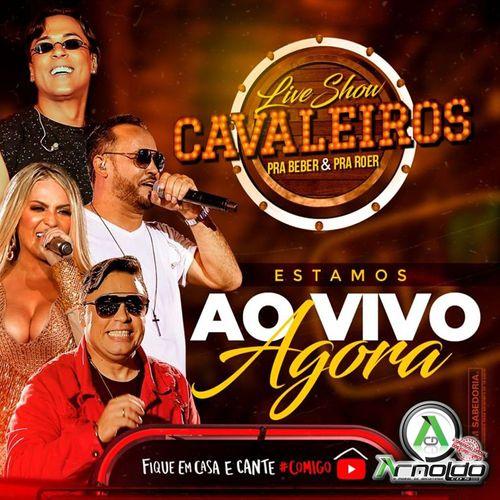 Cavaleiros do Forró - Live em Casa - Abril - 2020