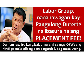 A labor group is calling President Rodrigo Duterte to abolish all kinds of recruitment fees, being asked from workers who want to work abroad.  Public Services Labor Independent Confederation (PSLINK) President Annie E. Geron said that the imposition of recruitment fees has led to exploitation of overseas Filipino workers (OFWs).