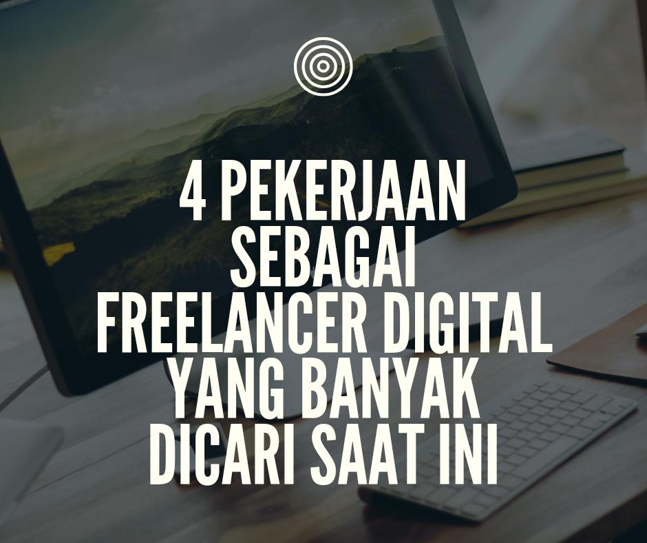 4 Pekerjaan Sebagai Freelancer Digital Yang Banyak Dicari Saat ini
