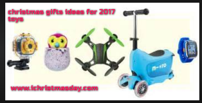 christmas gifts ideas for 2017 toys