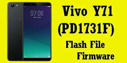 Vivo Y71 PD1731F Flash File (Tested) Stock ROM Firmware