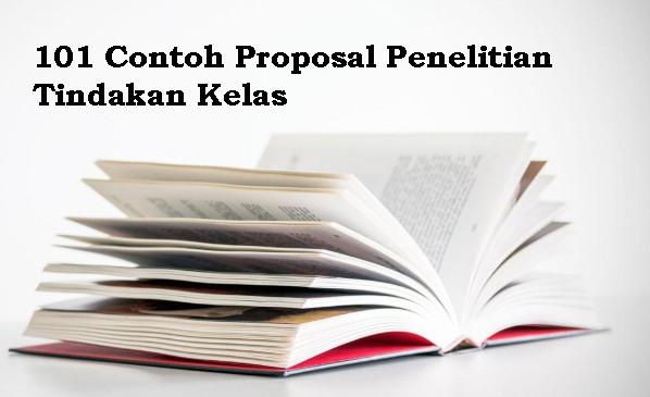 101 Contoh Proposal Penelitian Tindakan Kelas