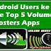 Android Users ke Liye Top 5 Volume Boosters Apps