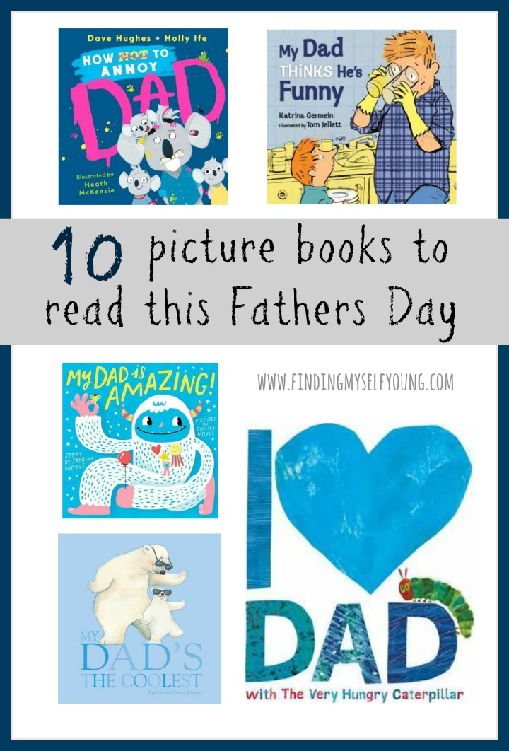 10 picture book gift ideas for dad for fathers day