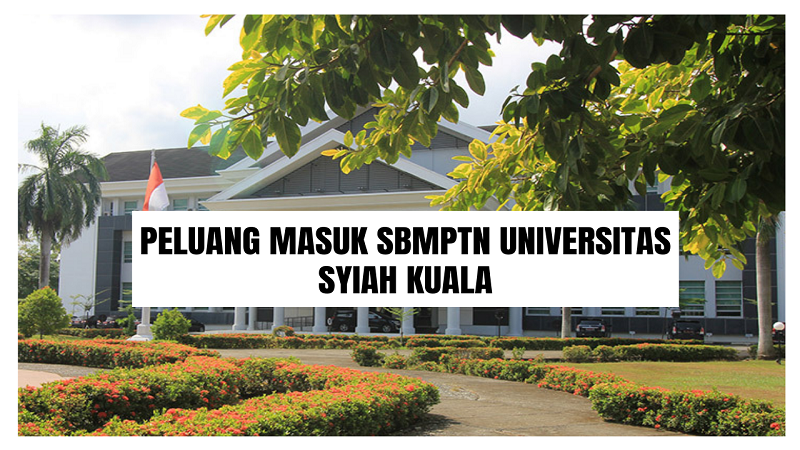 Peluang Masuk SBMPTN UNSYIAH 2021/2022 (Universitas Syiah Kuala)