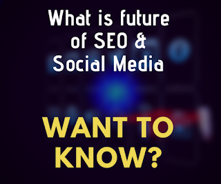 What Is Future of Seo and Does Social Media Exist in Future
