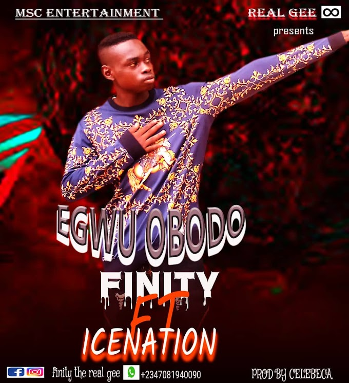 Infinity drg Ft Ice Nation_ Egwu Obodo|Mp3