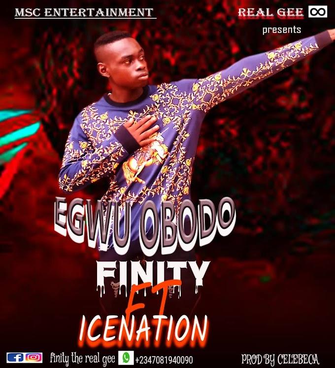 Infinity drg Ft Ice Nation_ Egwu Obodo|Mp3
