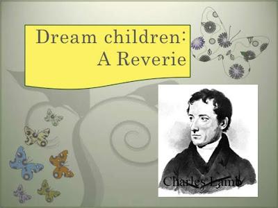 Dream Children: A Reverie exhibits all Lambs strengths as an essayist