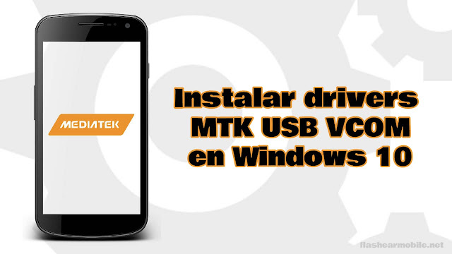Cómo instalar drivers o controladores MTK Preloader USB VCOM en Windows 10