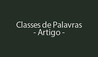 Atividade de Português: Classes de Palavras - Artigo com Gabarito