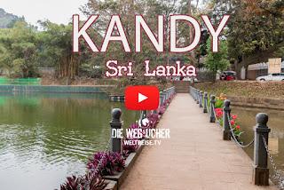 Kandy Sri Lanka WELTREISE.TV Arkadijs Weltreise durch Sri Lanka zusammen mit Katja