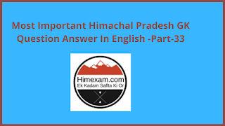 Most Important Himachal Pradesh GK Question Answer In English -Part-33