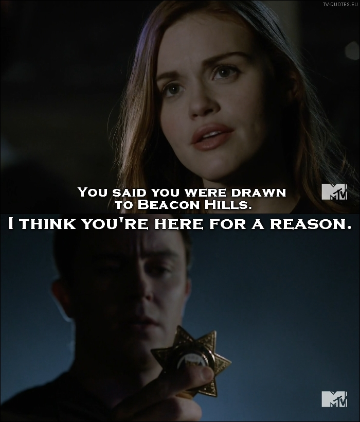Teen Wolf - Quote - I think you're here for a reason