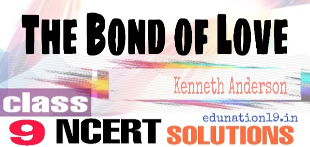 The Bond of Love class 9 questions answers