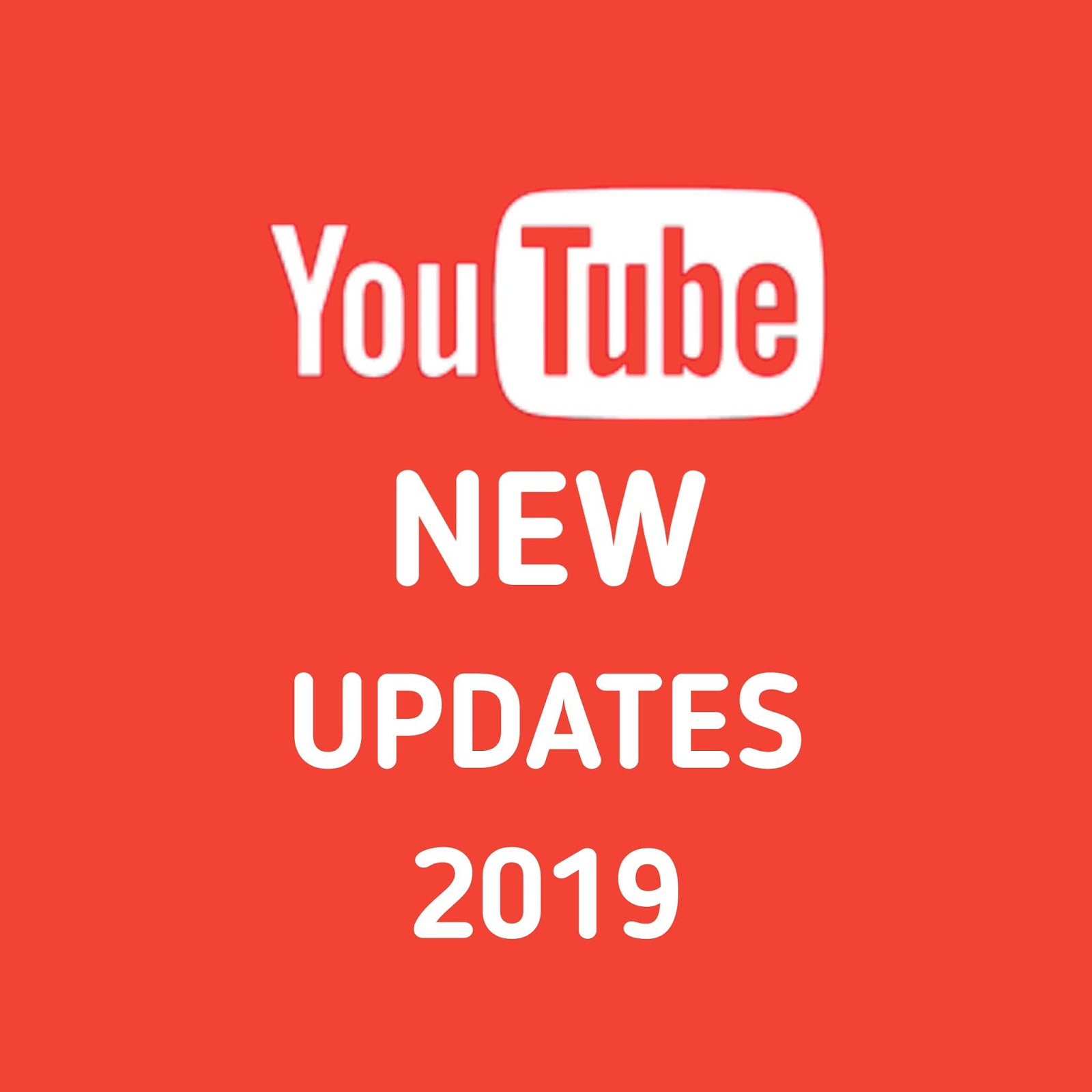 YouTube new updates 2019 | Important Updates in YouTube