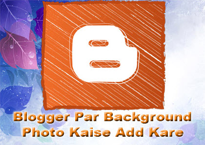 blogger-blog-par-background-photo-kaise-add-kare