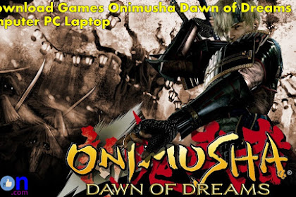 Get Free Download and Install Game Onimusha Dawn Dreams on Computer Laptop
