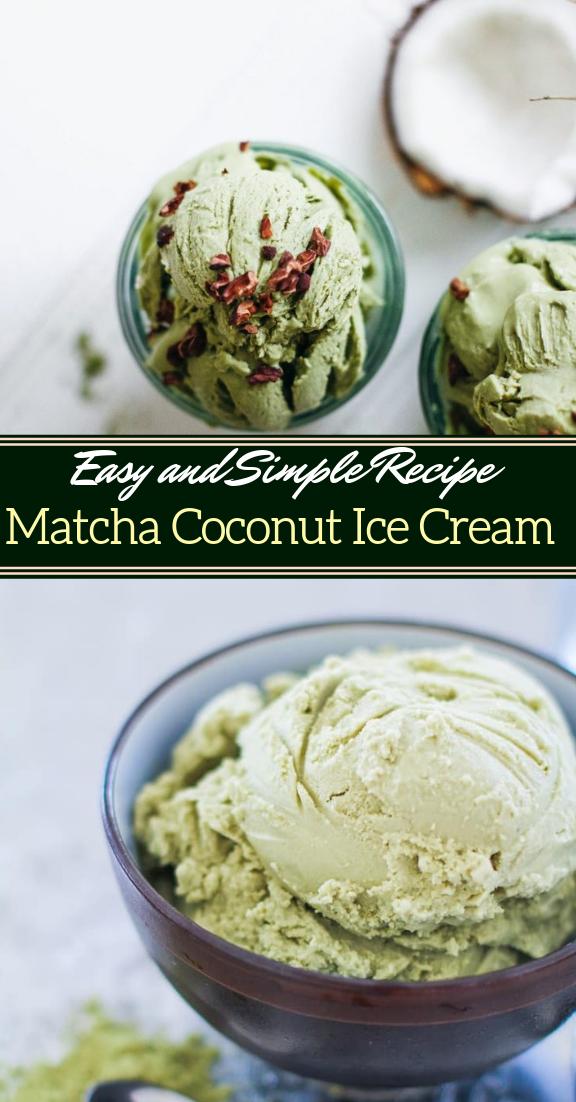 Matcha Coconut Ice Cream #desserts #cakerecipe #chocolate #fingerfood #easy