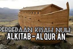 Perbedaan Kisah NUH Dalam Alkitab Dan Quran