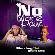Music: Nino boy ft Young king - no More pain
