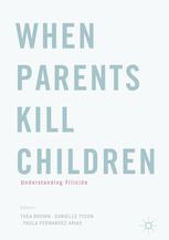 When Parents Kill Children: Understanding Filicide