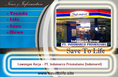 Informasi Rekrutmen Karyawan PT Indomarco Prismatama (INDOMARET Group) - Periode Maret - April 2020