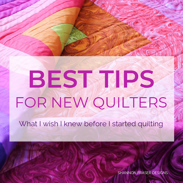 Best Tips for new quilters - what I wish I knew before I started quilting | Shannon Fraser Designs