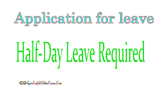 Write Half Day Leave Letter Application- Example & Tips