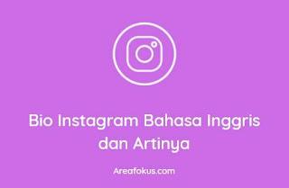 Bio Instagram Bahasa Inggris dan Artinya