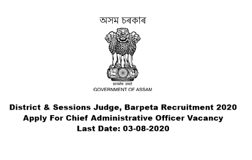 District & Sessions Judge, Barpeta Recruitment 2020: Apply For Chief Administrative Officer Vacancy. Last Date: 03-08-2020