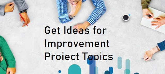 ideas for improvement projects