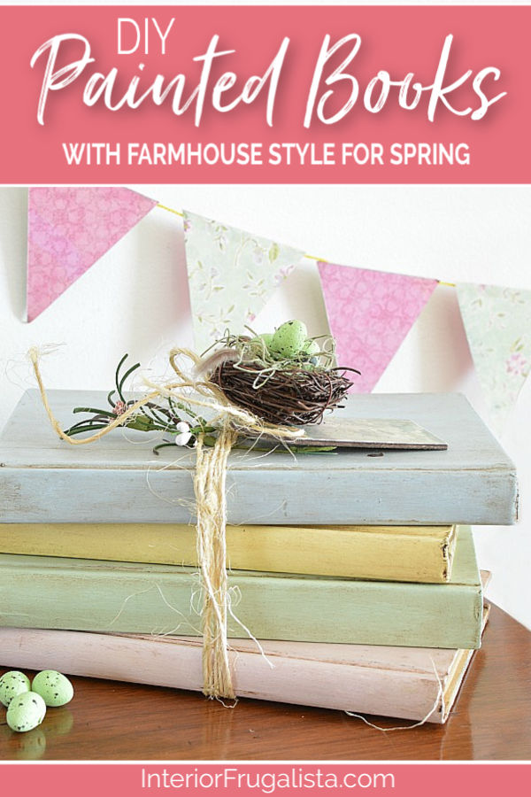 DIY painted hardcover books with farmhouse style For Spring, an easy budget-friendly Spring decorating idea with old recycled books. #paintedbooksdiy #recycledbooks #farmhousedecor