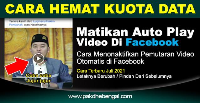 video otomatis facebook, pengaturan video otomatis facebook, cara video facebook tidak otomatis, cara menonaktifkan putar video otomatis facebook, cara menonaktifkan auto play video facebook