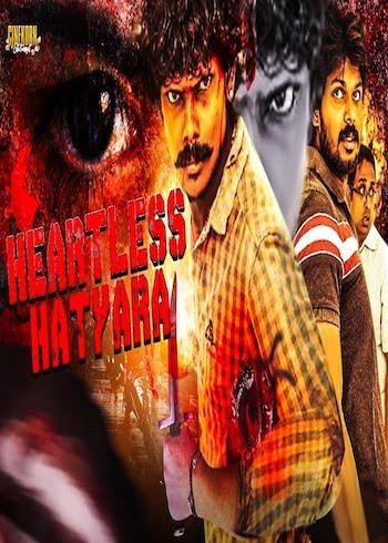 Heartless Hathyara 2019 Hindi Dubbed Full Movie Download