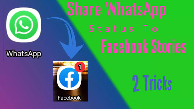 How to Share WhatsApp Status to Facebook Stories *2 tricks*