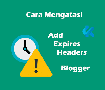 Cara Mengatasi Add Expires Headers pada GTmetrix YSlow