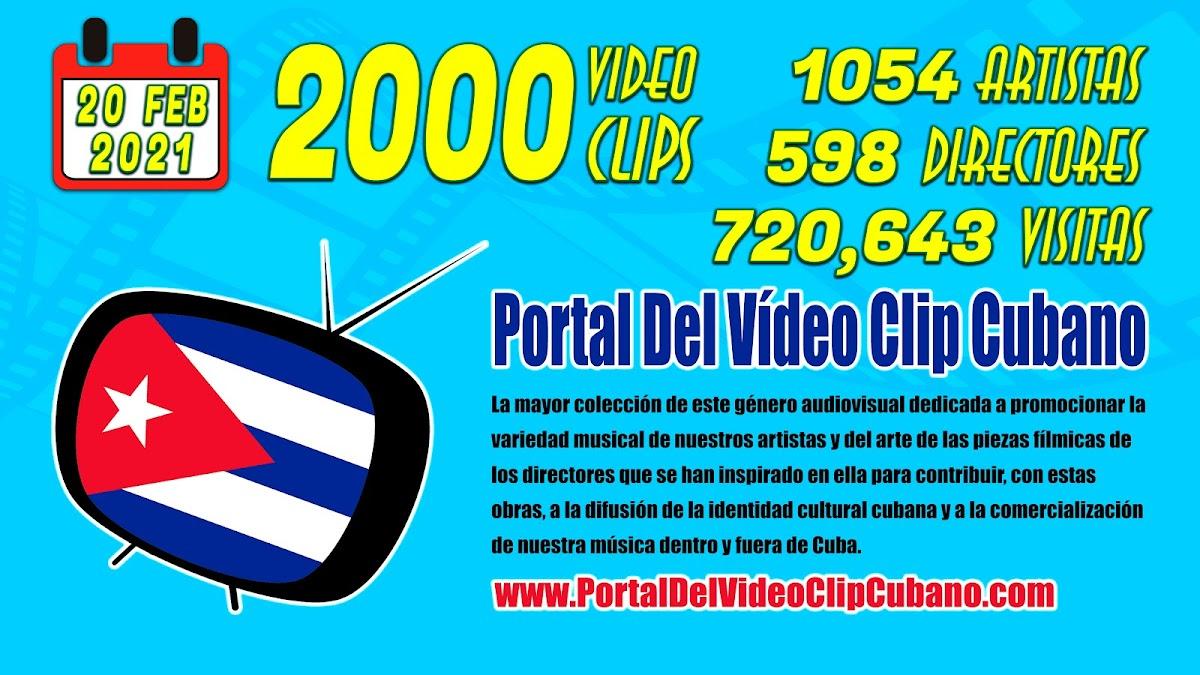 2000 Videoclips | Portal Del Vídeo Clip Cubano | Febrero 2021 | Música y Audiovisuales de Cuba.