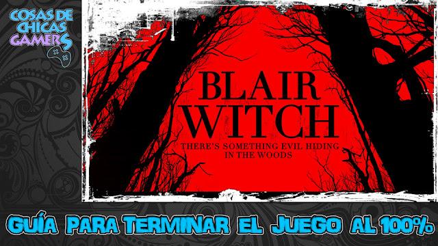 Guía Blair Witch - Completa el juego al 100%